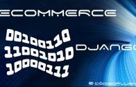 Aula 03 – Loja Virtual – Ecommerce – Django